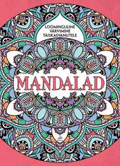 Mandalad. Loominguline värvimine täiskasvanutele hind ja info | Värviraamatud | kaup24.ee