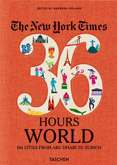 NYT. 36 Hours. World. 150 Cities from Abu Dhabi to Zurich цена и информация | NYT. 36 Hours. World. 150 Cities from Abu Dhabi to Zurich | kaup24.ee