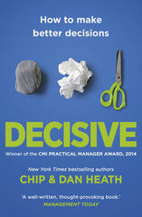 Decisive: How To Make Better Decisions hind ja info | Decisive: How To Make Better Decisions | kaup24.ee
