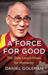Force for Good : The Dalai Lama's Vision for Our World, A hind ja info | Force for Good : The Dalai Lama's Vision for Our World, A | kaup24.ee